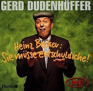 Heinz Becker Sie Müsse Entschuldiche