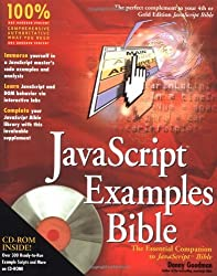 JavaScript Examples Bible: The Essential Companion to JavaScript Bible by Danny Goodman (2001-08-15)