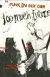 Too Much future - Punk in der DDR -