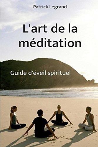 L'art de la méditation : Guide d'éveil spirituel par Patrick Legrand