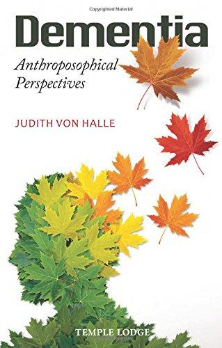 Dementia: Anthroposophical Perspectives por Judith von Halle