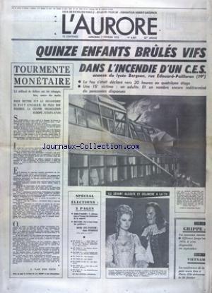 AURORE (L') [No 8845] du 07/02/1973 - 15 ENFANTS BRULES VIFS DANS L'INCENDIE D'UN CES - ANNEXE DU LYCEE BERGSON - TOURMENTE MONETAIRE - VIETNAM - LA CONFERENCE DE LA PAIX AURA LIEU A PARIS