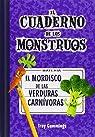 El Cuaderno De Los Monstruos 4. El Mordisco De Las Verduras Carnívoras par Cummings