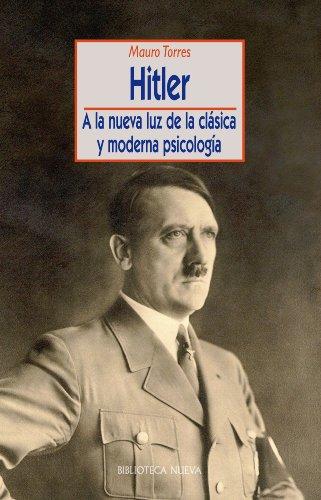 HITLER. A la nueva lus de la clásica y moderna JM (Psicología Universidad) por Mauro Torres Sánchez