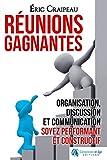 Telecharger Livres Reunions gagnantes Organisation discussion et communication soyez performant et constructif (PDF,EPUB,MOBI) gratuits en Francaise