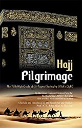 Pilgrimage (Hajj): The Fifth High Grade of At-Taqwa (Seeing by Al'lah's Light)