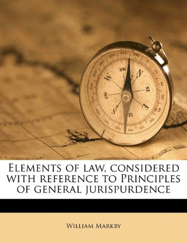 Elements of law, considered with reference to Principles of general jurispurdence