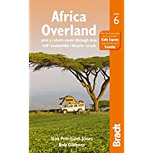 Africa Overland: plus a return route through Asia - 4x4?? Motorbike?? Bicycle?? Truck (Bradt Travel Guides) by Bob Gibbons (23-Apr-2014) Paperback