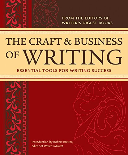 The Craft & Business Of Writing: Essential Tools For Writing Success (Editors of Writers Digest)
