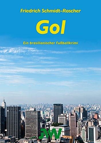 Gol: Ein brasilianischer Fußballkrimi