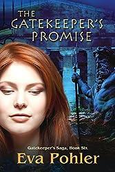 The Gatekeeper's Promise: Gatekeeper's Saga, Book Six: Volume 6 (The Gatekeeper's Saga) by Eva Pohler (2014-10-01)