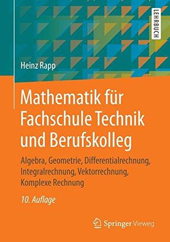 mathematik-fur-fachschule-technik-und-berufskolleg-algebra-geometrie-differentialrechnung-integralre