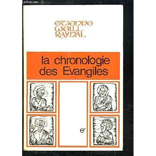 La Chronologie des Evangiles.