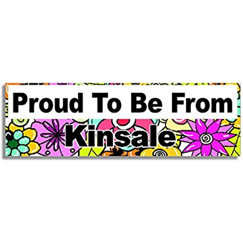 Proud To Be From Kinsale Car Sticker Sign / Auto Adesivi - Decal Bumper Sign - 5 Colours - Flowers