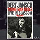 Young Man Blues: Live in Glasgow 1962-1964 by BERT JANSCH (1998-12-15)