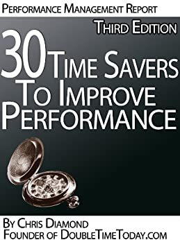 30 Time Management Tips To Improve Performance At Work And Personal Life - Third Edition! (Time Management Series Book 1) (English Edition) de [Diamond, Chris]
