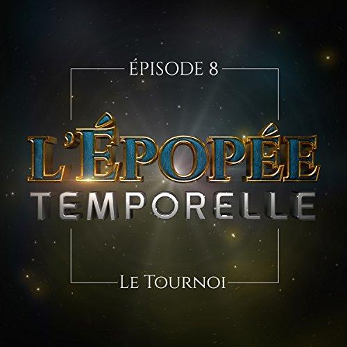 Couverture du livre Le Tournoi: L'Épopée temporelle 1, 8