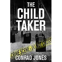 The Child Taker (Detective Alec Ramsay Series Book 1)