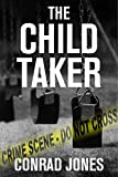 The Child Taker (Soft Target Series) by Conrad Jones