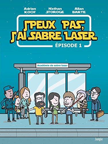 J'peux pas j'ai sabre laser - Tome 1 (French Edition) -