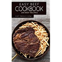 Easy Beef Cookbook: 200 Beef Recipes (Beef, Beef Cookbook, Beef Recipes Book 1) (English Edition)