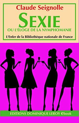 Sexie: ou l'Éloge de la nymphomanie (L'Enfer de la Bibliothèque nationale de France) par Claude Seignolle