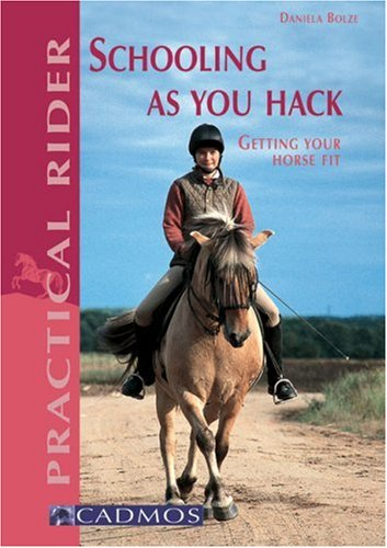 Schooling As You Hack: Getting Your Horse Fit PDF Books
