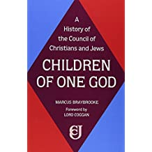 Children of One God: History of the Council of Christians and Jews (At Risk)