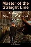 Master of The Straight Line: A Story of Stratton Oakmont (The Ginger Trilogy) (Volume 3) by M Detres (2014-02-11)