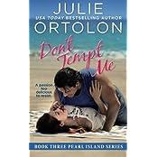Don't Tempt Me (Pearl Island) (Volume 3) by Julie Ortolon (2014-09-23)