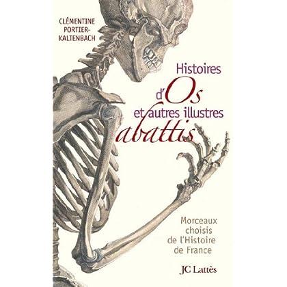 Histoires d'os et autres illustres abattis (Les aventures de la connaissance)