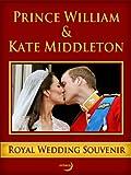 Prince William and Kate Middleton: Royal Wedding Souvenir