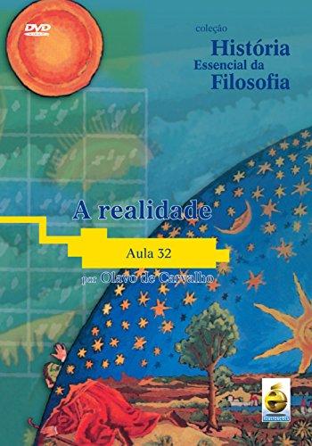 A Realidade - Aula 32 - Coleção História Essencial Da Filosofia
