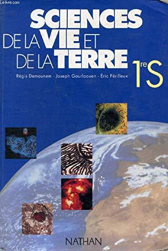 SCIENCES DE LA VIE ET DE LA TERRE 1ERE S. Programme 1993 par Régis Demounem, Eric Périlleux, Joseph Gourlaouen
