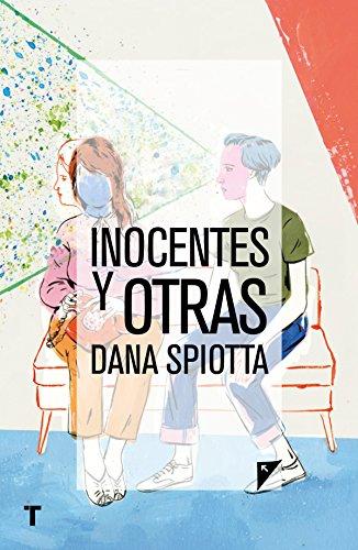Inocentes y otras (El Cuarto de las Maravillas) por Spiotta Dana