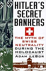 Hitler's Secret Bankers: The Myth of Swiss Neutrality During the Holocaust by Adam Lebor (1997-05-02)