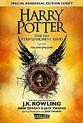 Harry Potter und das verwunschene Kind. Teil eins und zwei (Special Rehearsal Edition Script) (Harry Potter )