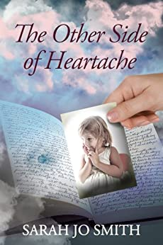 The Other Side of Heartache by [Smith, Sarah Jo]