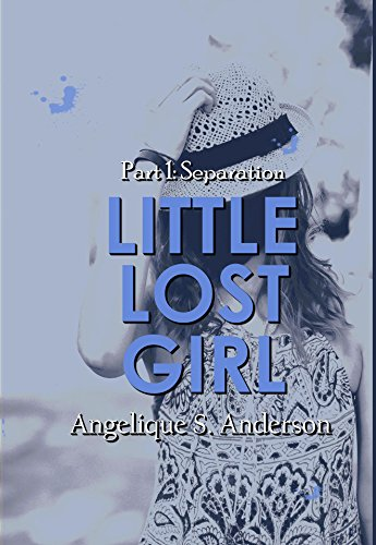 free kindle book Little Lost Girl: Book 1: Separation (Little Lost Girl Series)