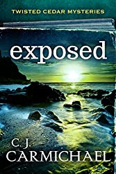 exposed (Twisted Cedar Mysteries Book 3)