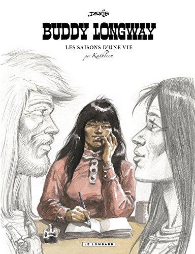 Saisons d'une vie (Les) _ Buddy Longway - tome 0 - Saisons d'une vie (Les) - Buddy Longway par Derib