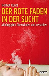 Der rote Faden in der Sucht: Abhängigkeit überwinden und verstehen (Beltz Taschenbuch / Soziale Arbeit)