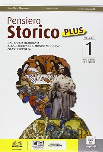 Pensiero storico plus. Con Costituzione-Parole della storia. Per le Scuole superiori. Con DVD-ROM. Con e-book. Con espansione online: 1