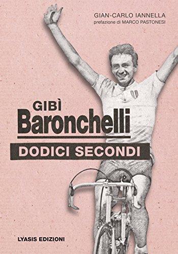 Gibì Baronchelli. Dodici secondi