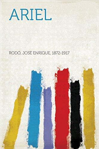 Ariel por José Enrique, 1872-1917 Rodó
