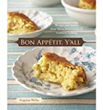 [( Bon Appetit, Y'all: Recipes and Stories from Three Generations of Southern Cooking By Willis, Virginia ( Author ) Hardcover May - 2008)] Hardcover
