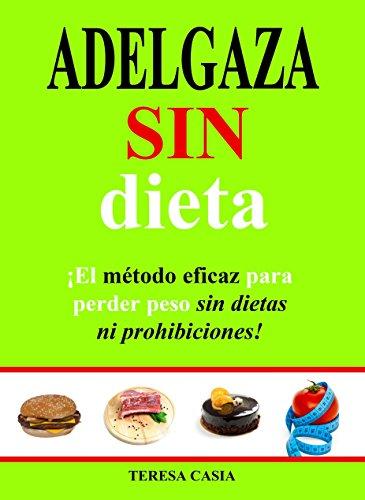 51b1vXw2aFL - ADELGAZA SIN DIETA: El método eficaz para perder peso sin dietas ni prohibiciones.