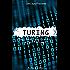 Turing: The Tragic Life of Alan Turing (English Edition)