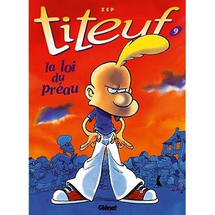 Titeuf - Tome 09 : La loi du préau