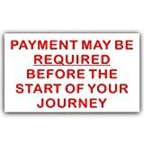 1 x Payment MAY BE Required before Start of Journey-Red on White-Taxi,Car,Minibus,Minicab,Minibus Sticker-Information Vinyl Sign